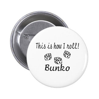 This Is How I Roll Bunko Button