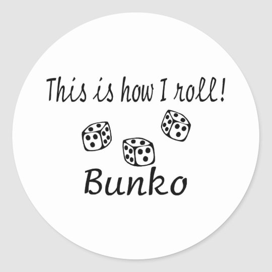 This Is How I Roll Bunko Classic Round Sticker