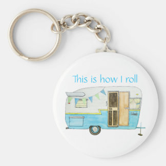 This Is How I Roll Camper Keychain