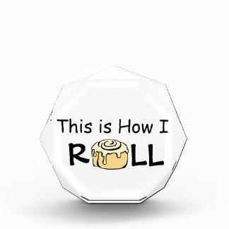 This is How I Roll Cartoon Cinnamon Roll Funny Bun Acrylic Award