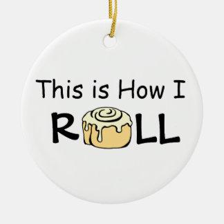 This is How I Roll Cartoon Cinnamon Roll Funny Bun Ceramic Ornament