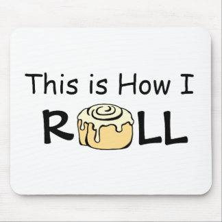 This is How I Roll Cartoon Cinnamon Roll Funny Bun Mouse Pad
