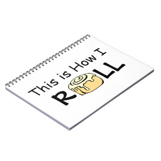 This is How I Roll Cartoon Cinnamon Roll Funny Bun Note Books