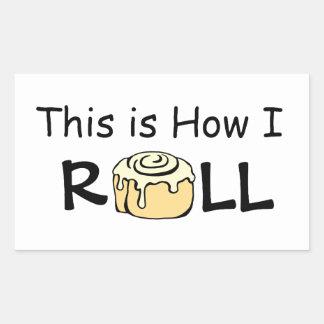 This is How I Roll Cartoon Cinnamon Roll Funny Bun Rectangular Sticker