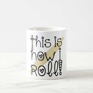 This is How I Roll Coffee Cup Mug