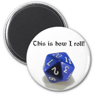 This Is How I Roll (d20) 2 Inch Round Magnet