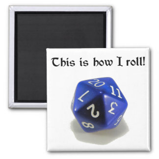 This Is How I Roll (d20) 2 Inch Square Magnet