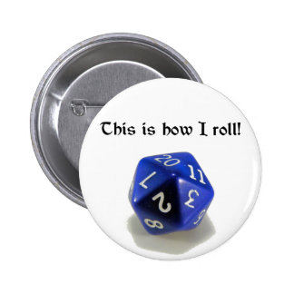 This Is How I Roll (d20) Button