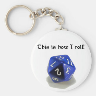 This Is How I Roll (d20) Key Chain