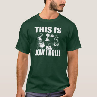 This is How I Roll - D&D Dice T-Shirt