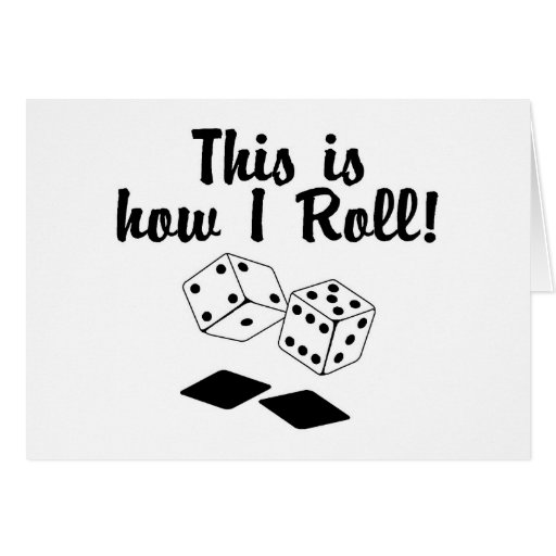 This Is How I Roll (Dice) Cards