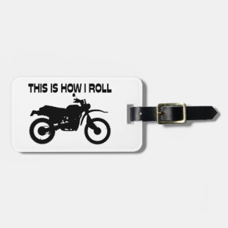 This Is How I Roll Dirt Bike Bag Tag