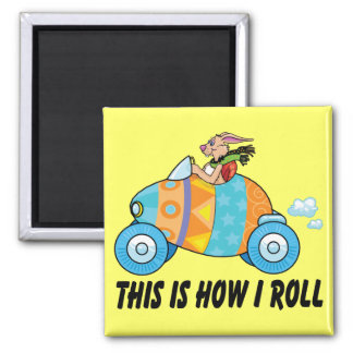 This Is How I Roll Easter Bunny 2 Inch Square Magnet