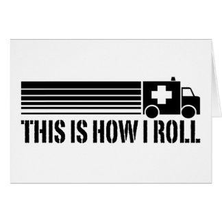 This Is How I Roll EMT Card