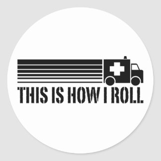 This Is How I Roll EMT Classic Round Sticker
