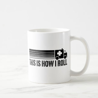 This Is How I Roll EMT Coffee Mug