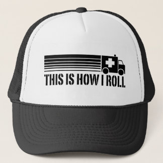 This Is How I Roll EMT Trucker Hat