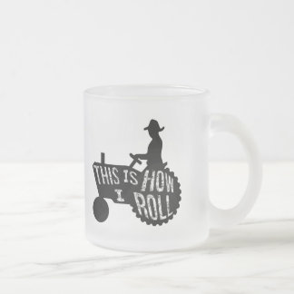 This is How I Roll  Farmer Style Frosted Glass Mug