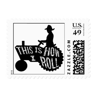This is How I Roll  Farmer Style Stamp