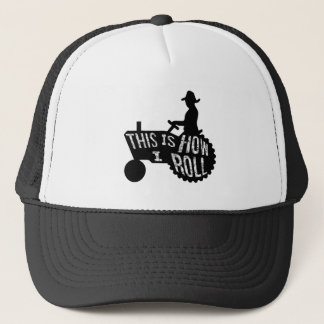 This is How I Roll  Farmer Style Trucker Hat