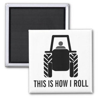 This is How I Roll Farming Tractor Magnet