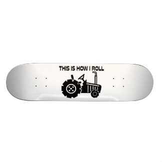 This Is How I Roll Farming Tractor Skateboard Deck