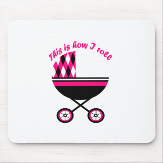 This Is How I Roll Girl Stroller Mouse Pad