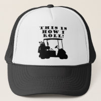 This Is How I Roll Golf Cart Funny Ball Cap Hat