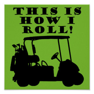 This Is How I Roll Golf Cart Funny Poster Sign