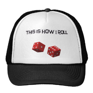 This is how I roll Hat