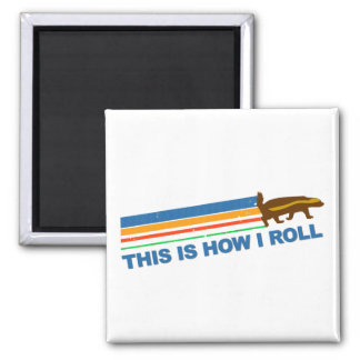 This Is How I Roll Honey Badger 2 Inch Square Magnet