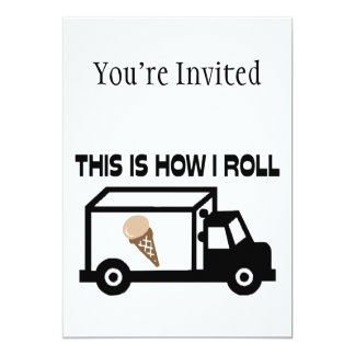 This Is How I Roll Ice Cream Truck Card