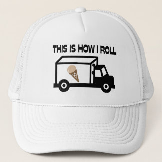 This Is How I Roll Ice Cream Truck Trucker Hat