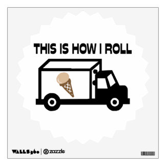 This Is How I Roll Ice Cream Truck Wall Sticker