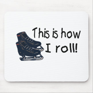 This Is How I Roll (Ice Skates) Mouse Pad