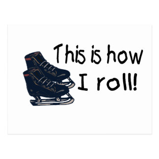 This Is How I Roll (Ice Skates) Postcard