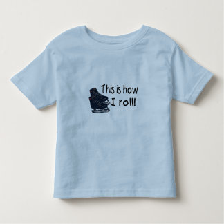 This Is How I Roll (Ice Skates) Toddler T-shirt