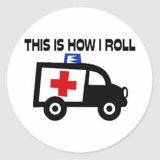 This Is How I Roll In An Ambulance Classic Round Sticker
