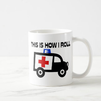 This Is How I Roll In An Ambulance Coffee Mug