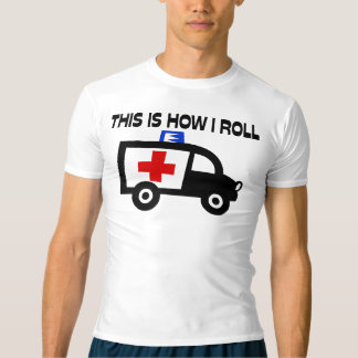 This Is How I Roll In An Ambulance T-shirt