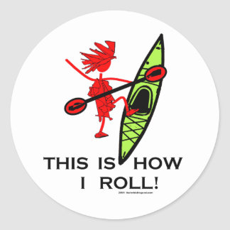 This is how I roll (Kayak) Classic Round Sticker