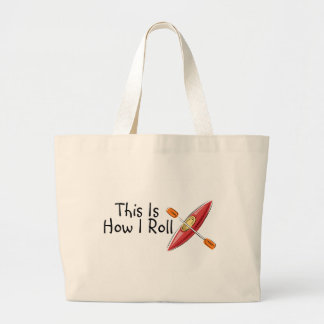This Is How I Roll Kayak Large Tote Bag