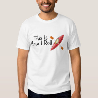 This Is How I Roll (Kayak) Tee Shirt