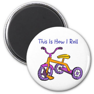 This Is How I Roll - Magnet