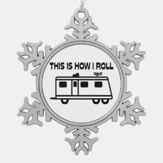This Is How I Roll Motorhome Snowflake Pewter Christmas Ornament