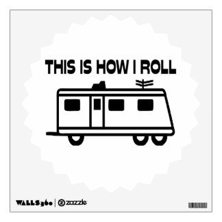 This Is How I Roll Motorhome Wall Sticker