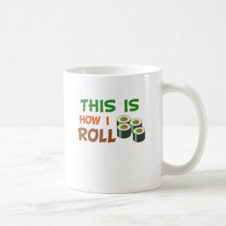 This Is How I Roll Classic White Coffee Mug