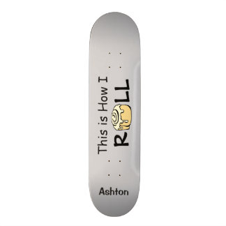 This is How I Roll Personalized Monogram Funny Skateboard Deck