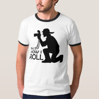 This Is How I Roll Photographer T-Shirt