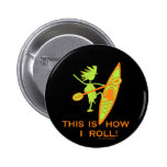 This Is How I Roll Pinback Buttons